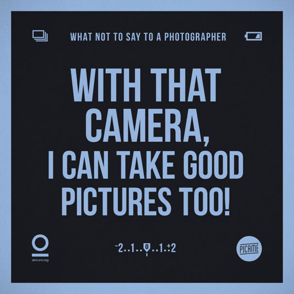 what-not-to-say-to-a-photographer-annoying-phrases-zerouno-3
