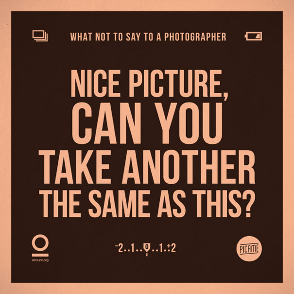 what-not-to-say-to-a-photographer-annoying-phrases-zerouno-7